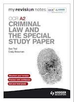 My Revision Notes: OCR A2 Criminal Law and the Special Study Paper (My Revision Notes)