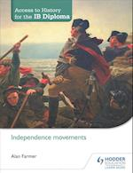 Access to History for the IB Diploma: Independence movements (Access to History)