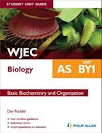 WJEC Biology AS Student Unit Guide: Unit BY1 eBook ePub               Basic Biochemistry and organisation af Dan Foulder