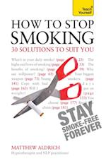 How to Stop Smoking - 30 Solutions to Suit You af Matthew Aldrich