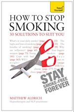 How to Stop Smoking - 30 Solutions to Suit You: Teach Yourself af Matthew Aldrich