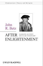 After Enlightenment (Illuminations: Theory & Religion)