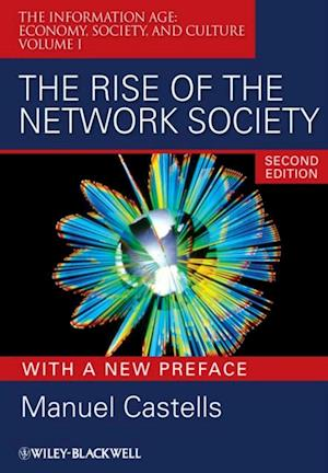 Rise of the Network Society With a New Preface af Manuel Castells