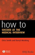 How to Succeed at the Medical Interview af Chris Smith