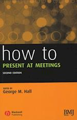 How to Present at Meetings (How - How to)