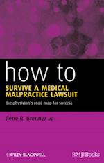 How to Survive a Medical Malpractice Lawsuit (How - How to)