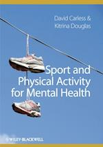 Sport and Physical Activity for Mental Health af David Carless