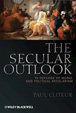 Secular Outlook (Blackwell Public Philosophy Series)