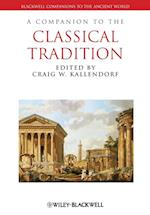 A Companion to the Classical Tradition (Blackwell Companions to the Ancient World)
