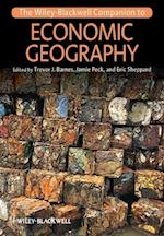 The Wiley-Blackwell Companion to Economic Geography (Blackwell Companions to Geography)