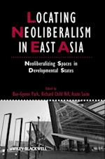 Locating Neoliberalism in East Asia (Studies in Urban and Social Change)