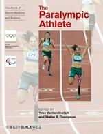 Handbook of Sports Medicine and Science, The Paralympic Athlete (Olympic Handbook of Sports Medicine)