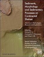 Sediments, Morphology and Sedimentary Processes on Continental Shelves (International Association of Sedimentologists Series)