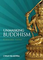 Unmasking Buddhism af Bernard Faure