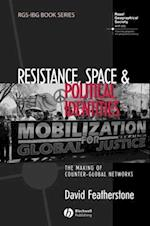 Resistance, Space and Political Identities (Rgs-Ibg Book Series)