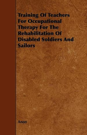 Training of Teachers for Occupational Therapy for the Rehabilitation of Disabled Soldiers and Sailors