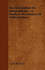 The Declaration of Independence - A Study in the History of Political Ideas