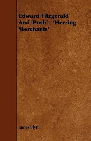 Edward Fitzgerald And 'Posh' - 'Herring Merchants'
