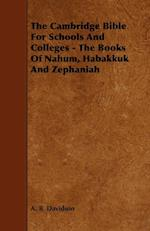 The Cambridge Bible for Schools and Colleges - The Books of Nahum, Habakkuk and Zephaniah af Andrew Bruce Davidson, A. B. Davidson