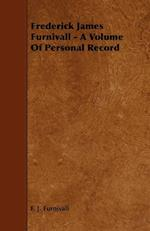 Frederick James Furnivall - A Volume of Personal Record af F. J. Furnivall