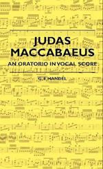 Judas Maccabaeus - An Oratorio in Vocal Score af Joseph Hall, G. F. Handel