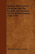 William Pitt, Earl of Chatham and the Growth and Division of the British Empire, 1708-1778 af Walford Davis Green