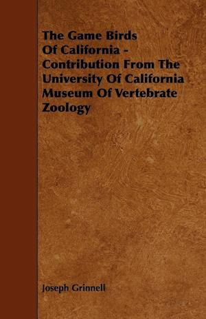 The Game Birds of California - Contribution from the University of California Museum of Vertebrate Zoology