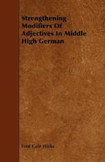 Strengthening Modifiers of Adjectives in Middle High German af Fred Cole Hicks
