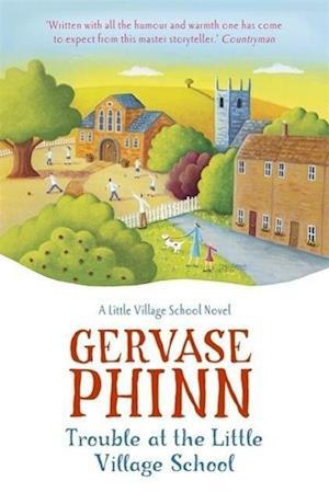 Trouble at the Little Village School: A Little Village School Novel (Book 2)