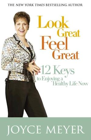 Look Great, Feel Great af Joyce Meyer