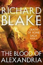 Blood of Alexandria (Death of Rome Saga Book Three) af Richard Blake