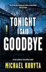Tonight I Said Goodbye af Michael Koryta
