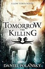Tomorrow, the Killing af Daniel Polansky