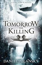 Tomorrow, the Killing af Daniel Polansky