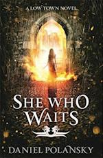 She Who Waits af Daniel Polansky