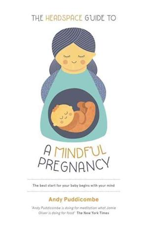 The Headspace Guide To...A Mindful Pregnancy