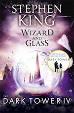 The Dark Tower IV: Wizard and Glass (The dark tower, nr. )