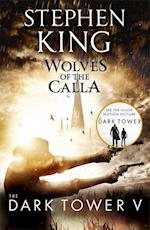The Dark Tower V: Wolves of the Calla (The dark tower, nr. )