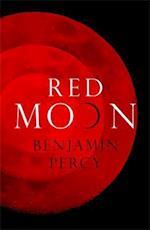 Red Moon af Benjamin Percy