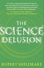 The Science Delusion af Rupert Sheldrake
