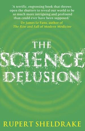 Science Delusion af Rupert Sheldrake