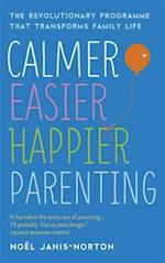 Calmer, Easier, Happier Parenting af Noel Janis-norton