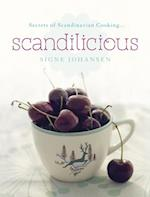Secrets of Scandinavian Cooking . . . Scandilicious af Signe Johansen