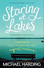Staring at Lakes: A Memoir of Love, Melancholy and Magical Thinking af Michael Harding