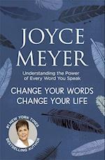Change Your Words, Change Your Life af Joyce Meyer