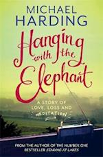 Hanging with the Elephant af Michael Harding