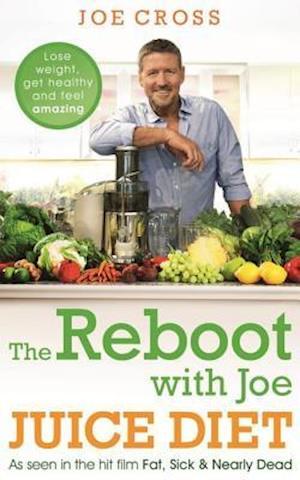 Reboot with Joe Juice Diet   Lose weight get healthy and feel amazing af Joe Cross