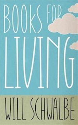 Bog, hardback Books for Living af Will Schwalbe