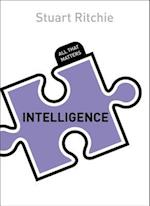 Intelligence: All That Matters (All That Matters)