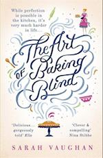 The Art of Baking Blind af Sarah Vaughan
